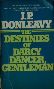 Cover of: The destinies of Darcy Dancer, gentleman | J. P. Donleavy