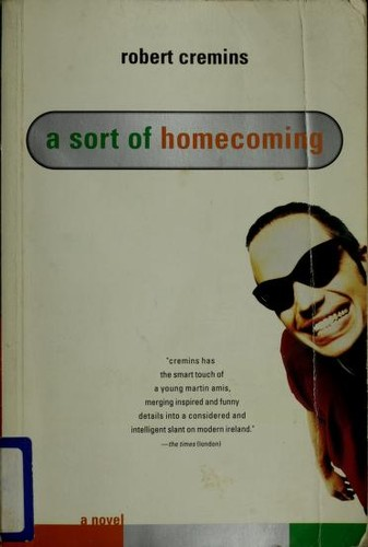 A sort of homecoming by Robert Cremins