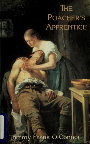 The poacher's apprentice by Tommy Frank O'Connor