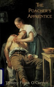Cover of: The poacher's apprentice | Tommy Frank O'Connor