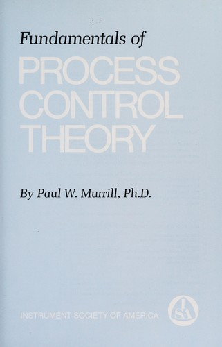 Fundamentals of process control theory by Paul W. Murrill