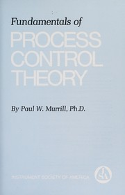Cover of: Fundamentals of process control theory | Paul W. Murrill