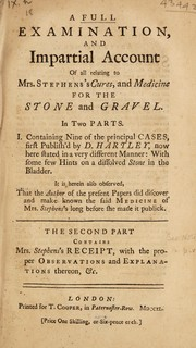 Cover of: A full examination ... of ... Mrs. Stephens's cures, and medicine for the stone and gravel