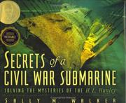 Cover of: Secrets of a Civil War submarine: solving the mysteries of the H.L. Hunley