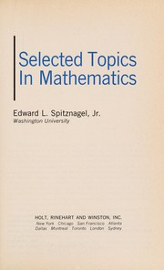Cover of: Selected topics in mathematics | Edward L. Spitznagel