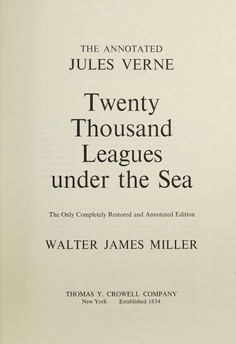 The annotated Jules Verne, Twenty thousand leagues under the sea by Walter James Miller