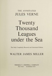 Cover of: The annotated Jules Verne, Twenty thousand leagues under the sea | Walter James Miller