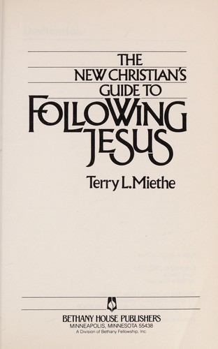 The new Christian's guide to following Jesus by Terry L. Miethe