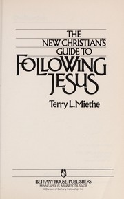 Cover of: The new Christian's guide to following Jesus | Terry L. Miethe
