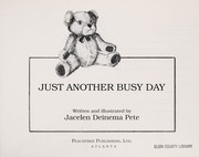 Cover of: Just another busy day | Jacelen Deinema Pete