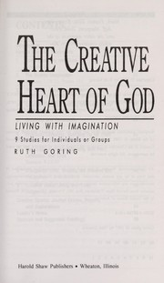 Cover of: The Creative Heart of God | Ruth Goring