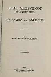 Cover of: John Grosvenor of Roxbury, Mass | Winthrop Haight Hopkins