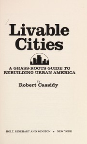 Cover of: Livable cities | Robert Cassidy
