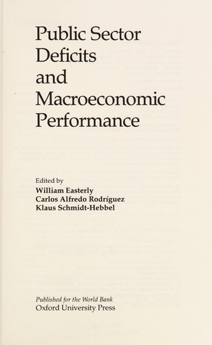 Public sector deficits and macroeconomic performance by edited by William Easterly, Carlos Alfredo Rodríguez, Klaus Schmidt-Hebbel.