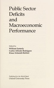 Cover of: Public sector deficits and macroeconomic performance | edited by William Easterly, Carlos Alfredo Rodríguez, Klaus Schmidt-Hebbel.