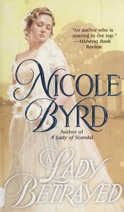 Cover of: A Lady Betrayed (Berkley Sensation) | Nicole Byrd
