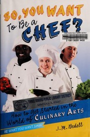 Cover of: So, you want to be a chef? | J. M. Bedell