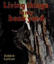 Cover of: Living Things in My Back Yard (Introducing Living Things)