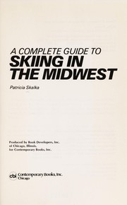 Cover of: A complete guide to skiing in the Midwest