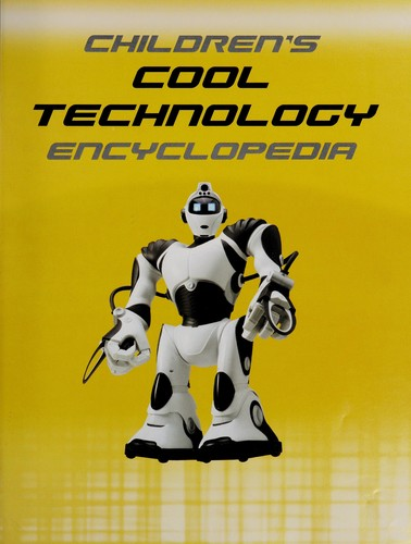 Children's cool technology encyclopedia by Steve Parker