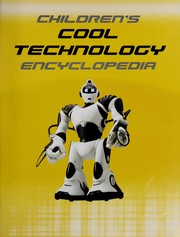 Cover of: Children's cool technology encyclopedia | Steve Parker