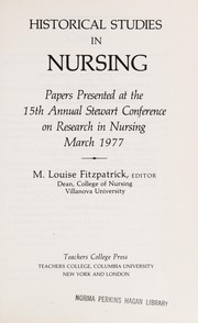 Cover of: Historical studies in nursing | Stewart Conference on Research in Nursing (15th 1977 Columbia University)