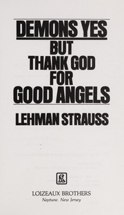 Cover of: Demons, yes--but thank God for good angels | Lehman Strauss