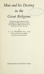 Cover of: Man and his destiny in the great religions | S. G. F. Brandon
