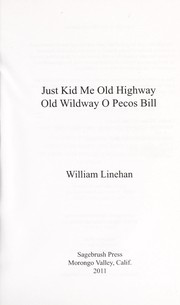 Cover of: Just kid me old highway old wildway o Pecos Bill