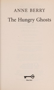 Cover of: The hungry ghosts | Anne Berry