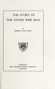 Cover of: The story of the other wise man | Henry Van Dyke