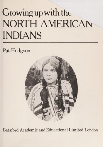 Growing Up with North American Indians by Pat Hodgson