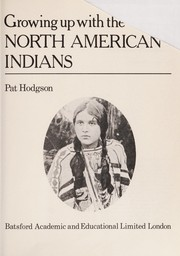Cover of: Growing Up with North American Indians | Pat Hodgson