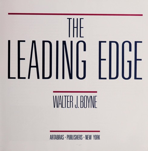 The leading edge by Walter J. Boyne