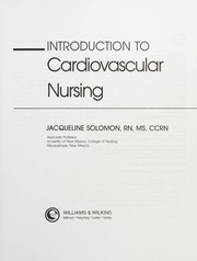 Cover of: Introduction To Cardiovascular Nursing | Jacqueline Solomon
