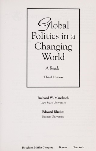 Global politics in a changing world by [compiled by] Richard W. Mansbach, Edward Rhodes.