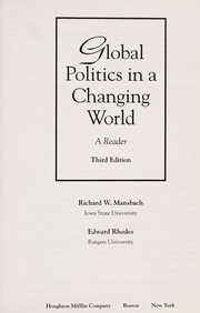 Cover of: Global politics in a changing world | [compiled by] Richard W. Mansbach, Edward Rhodes.