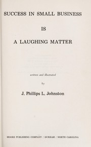 Cover of: Success in small business is a laughing matter | J. Phillips L. Johnston