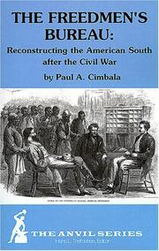 The Freedmen's Bureau by Paul A. Cimbala