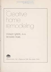 Cover of: Creative home remodeling | Stanley Myers