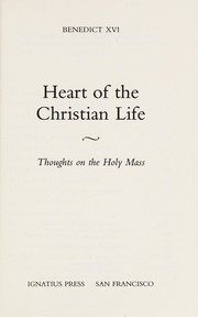 Cover of: Heart of the Christian life | Benedict XVI Pope