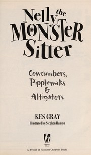 Cover of: Cowcumbers, Pipplewaks and Altigators (Nelly the Monster Sitter)