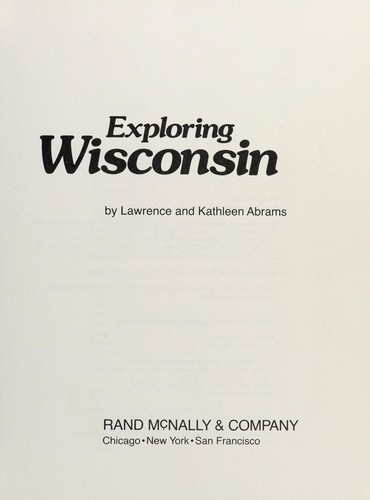Exploring Wisconsin by Lawrence F. Abrams