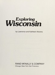 Cover of: Exploring Wisconsin | Lawrence F. Abrams
