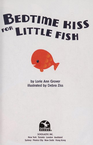 Bedtime kiss for little fish by Lorie Ann Grover