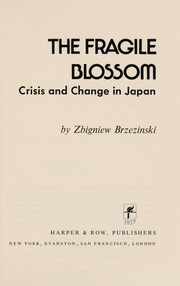 Cover of: The fragile blossom: crisis and change in Japan