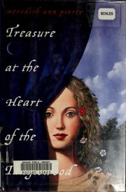 Cover of: Treasure at the heart of the Tanglewood | Meredith Ann Pierce
