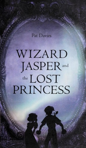 Wizard Jasper and The Lost Princess by