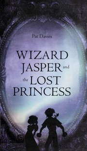 Cover of: Wizard Jasper and The Lost Princess |