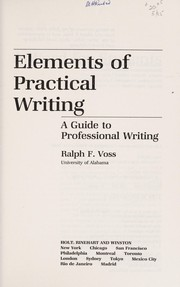 Cover of: Elements of practical writing | Ralph F. Voss